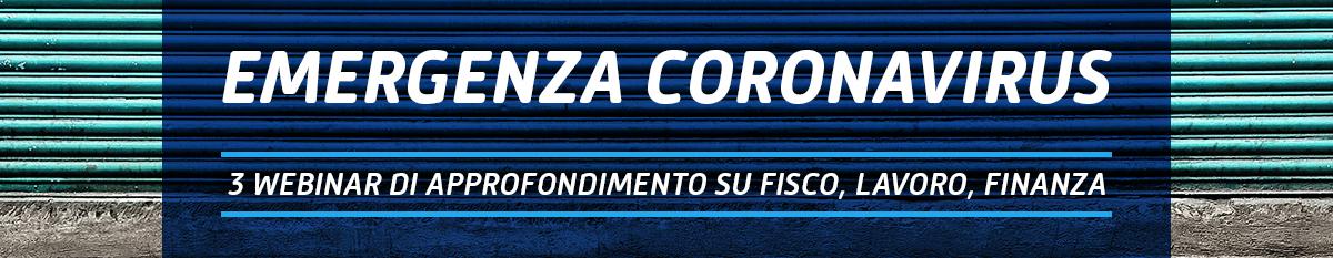Emergenza coronavirus: nuova serie di webinar gratuiti accreditati FPC, per l'approfondimento tematico su Finanza, Fisco e Lavoro.